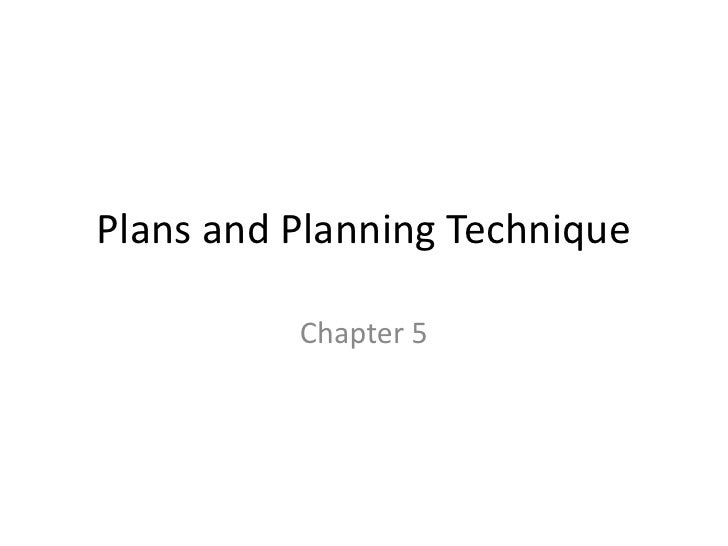 Plans and Planning Technique          Chapter 5