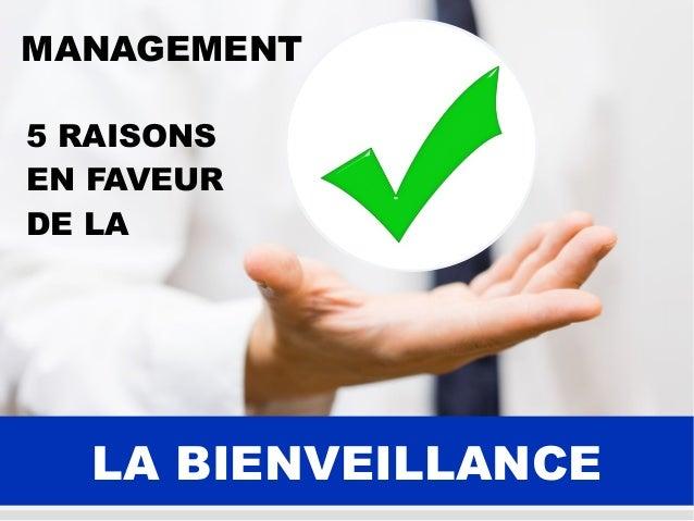 LA BIENVEILLANCELA BIENVEILLANCE 5 RAISONS EN FAVEUR DE LA MANAGEMENT