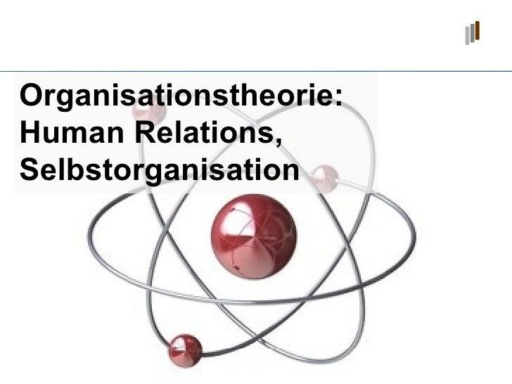 Organisationstheorie:  Human Relations, Selbstorganisation