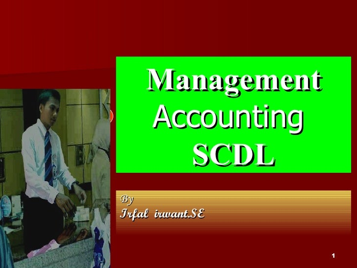 Management  Accounting  SCDL By  Irfal  irwant.SE