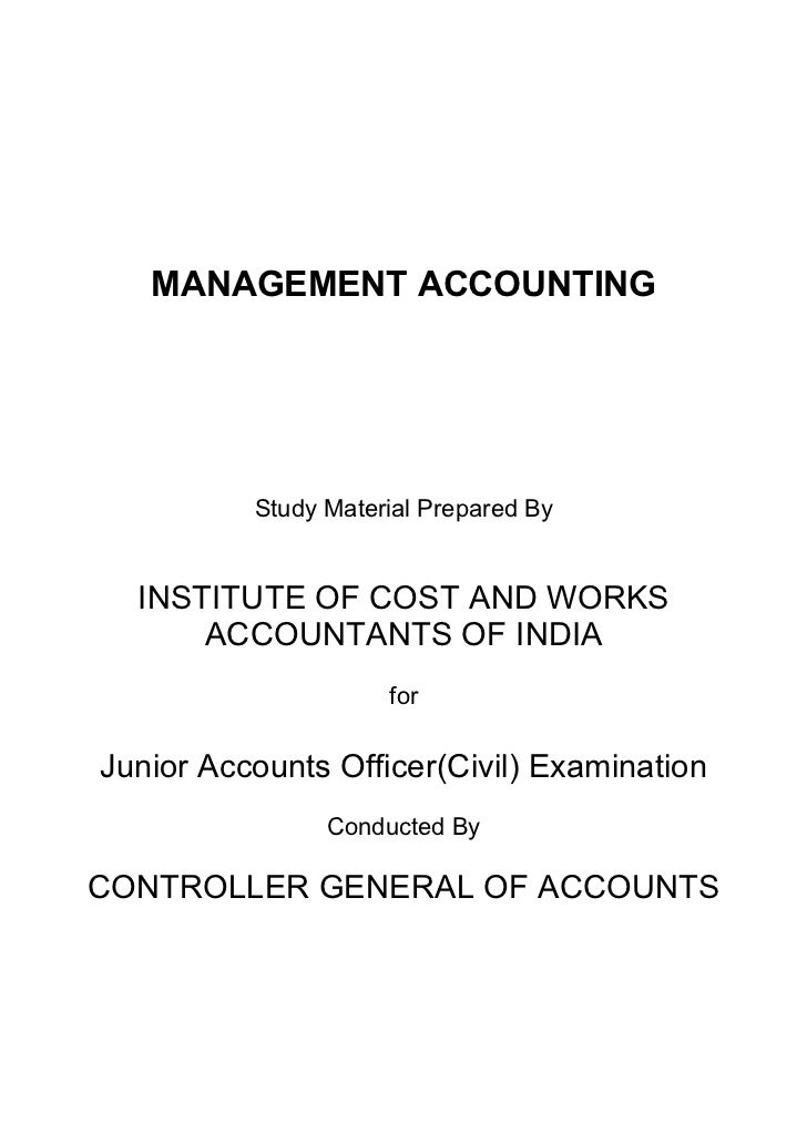 MANAGEMENT ACCOUNTING          Study Material Prepared By  INSTITUTE OF COST AND WORKS      ACCOUNTANTS OF INDIA          ...