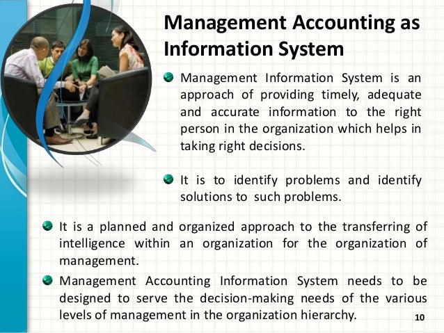 adavantages of management accounting information Financial accounting is a specialized branch of accounting that keeps track of a company's financial transactions using standardized guidelines, the transactions are recorded, summarized, and presented in a financial report or financial statement such as an income statement or a balance sheet.