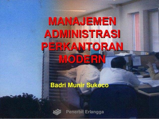 MANAJEMEN ADMINISTRASI PERKANTORAN MODERN Badri Munir Sukoco Penerbit Erlangga