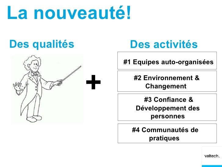 La nouveauté!Des qualités        Des activités                   #1 Equipes auto-organisées               +      #2 Enviro...
