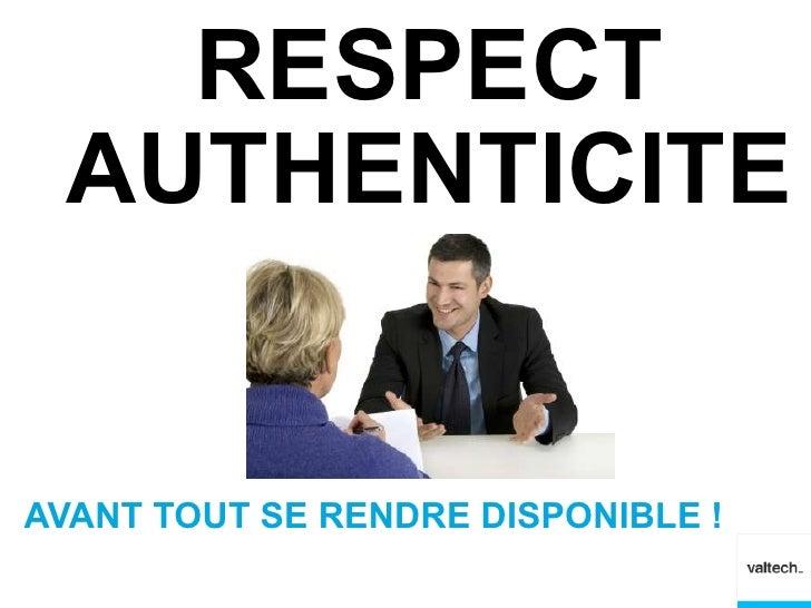 RESPECT AUTHENTICITEAVANT TOUT SE RENDRE DISPONIBLE !