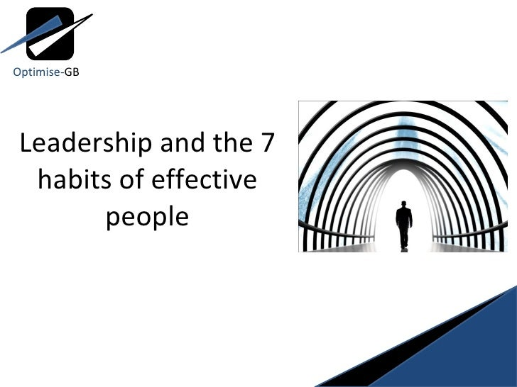 Leadership and the 7 habits of effective people Optimise- GB