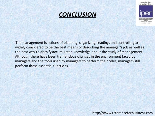 conclusion of function management Functions of management essaysmanagement is creative problem solving this creative problem solving is accomplished through four functions of management: planning, organizing, leading and controlling.