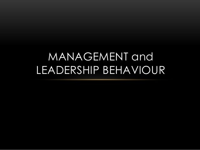 MANAGEMENT and LEADERSHIP BEHAVIOUR