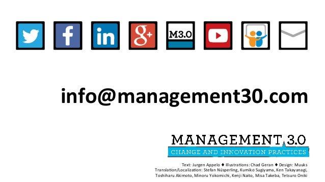 info@management30.com Text:JurgenAppelo♦Illustracons:ChadGeran♦Design:Muuks Translacon/Localizacon:StefanNüsp...