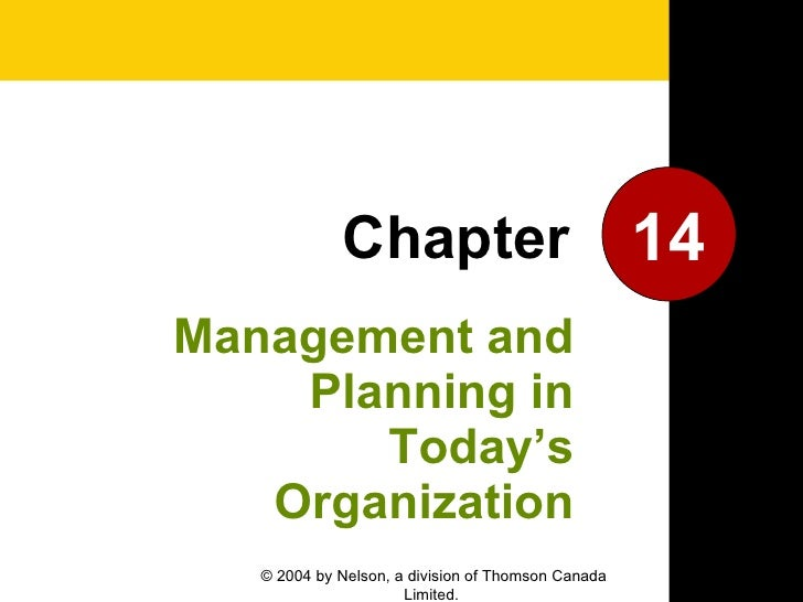 Management and Planning in Today's Organization 14 Chapter © 2004 by Nelson, a division of Thomson Canada Limited.