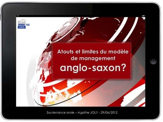 29/06/2012 JOLY Agathe – Soutenance orale – Alternance 3A 1/22Atouts et limites du modèlede managementanglo-saxon?Soutenan...