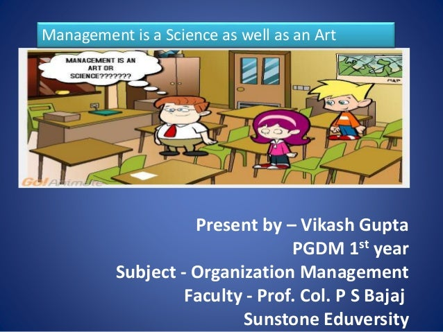 management as an art and science Virtual community & live discussions for human resource professionals, consultants, researchers and management students seeking information on hr related topics and discussions.