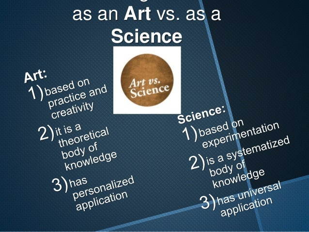 management art or science Management as both science and art management is both an art and a science the above mentioned points clearly reveals that management combines features of both.