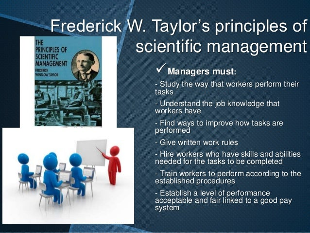 frederick taylors scientific management essay Scientific management in its pure form focuses too much on the mechanics, and fails to value the people side of work, whereby motivation and workplace satisfaction are key elements in an efficient and productive organization.
