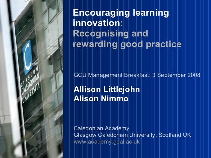 GCU Management Breakfast: 3 September 2008 Allison Littlejohn Alison Nimmo Caledonian Academy Glasgow Caledonian Universit...