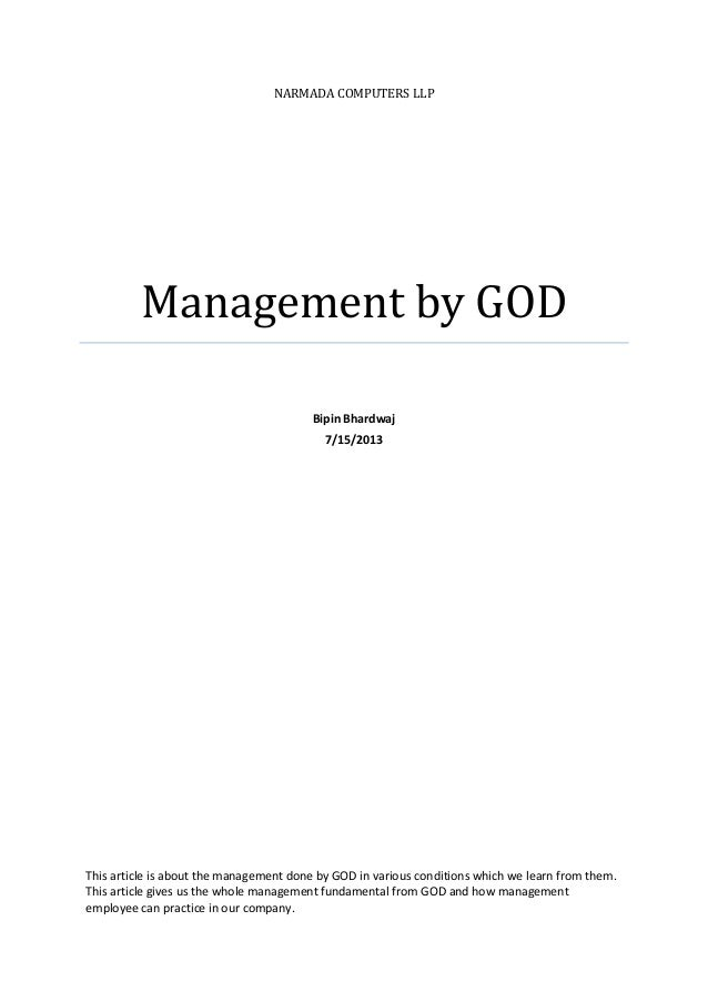 NARMADA COMPUTERS LLP Management by GOD Bipin Bhardwaj 7/15/2013 This article is about the management done by GOD in vario...