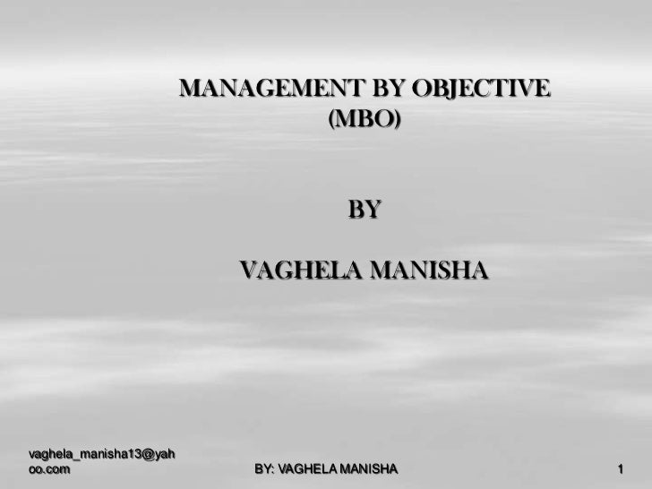 MANAGEMENT BY OBJECTIVE                                (MBO)                                        BY                    ...