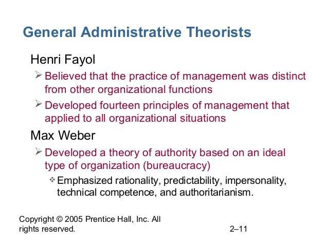 Copyright © 2005 Prentice Hall, Inc. All rights reserved. 2–11 General Administrative Theorists • Henri Fayol Believed th...