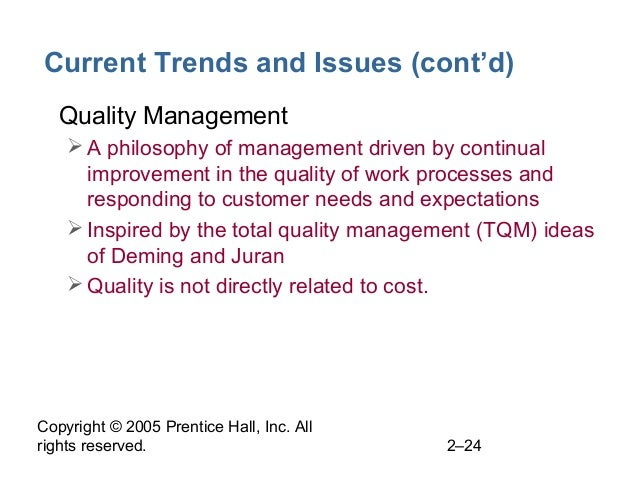 Copyright © 2005 Prentice Hall, Inc. All rights reserved. 2–24 Current Trends and Issues (cont'd) • Quality Management A ...