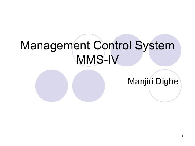 1 Management Control System MMS-IV Manjiri Dighe