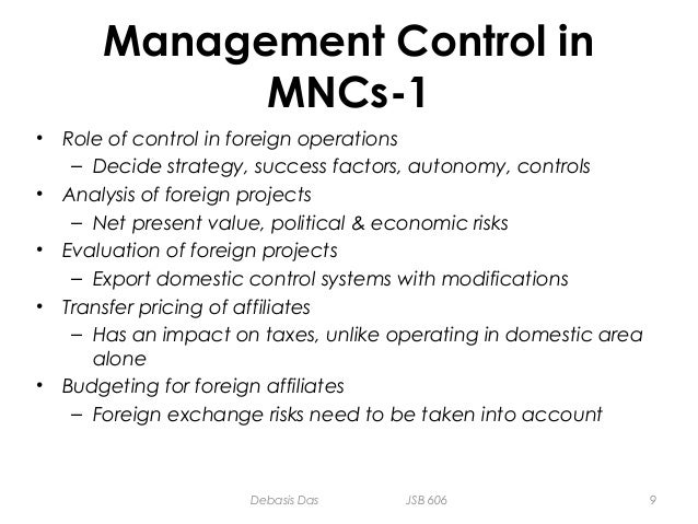 management control in mncs Multinational corporations (mncs) are facing an increasingly competitive landscape an uncertain economic outlook, as well as cultural and regulatory differences, creates a challenging scenario for such firms international expansion has a number of advantages for corporations, including higher.