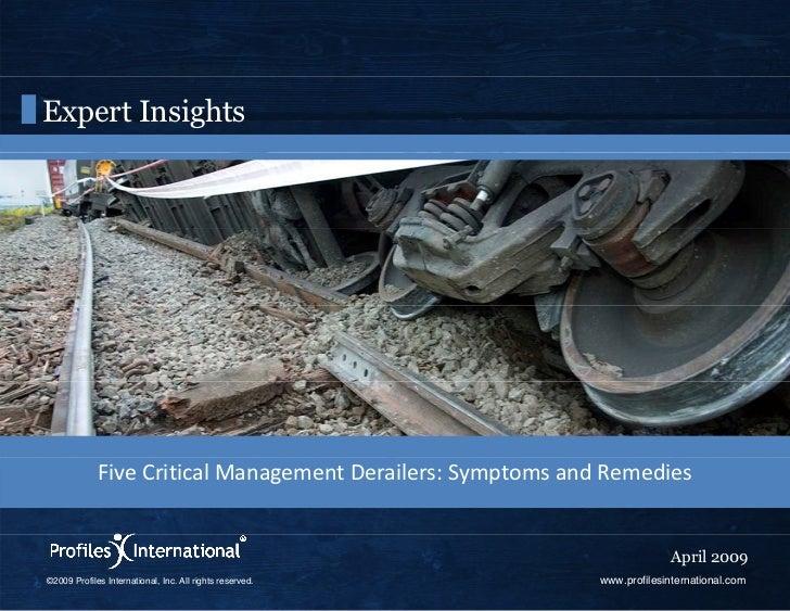 Expert Insights             FiveCriticalManagementDerailers:SymptomsandRemedies                                     ...