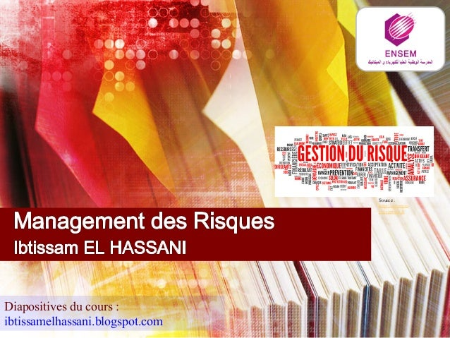 1  Diapositives du cours :  ibtissamelhassani.blogspot.com  Source :  http://synergie-prevention.  fr
