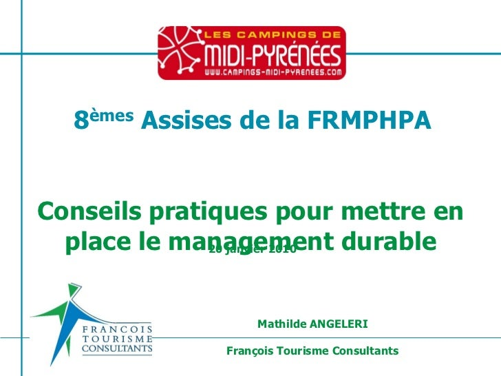 8èmes Assises de la FRMPHPAConseils pratiques pour mettre en  place le management durable              20 janvier 2010    ...