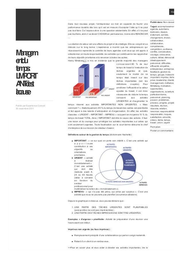 Managementdutemps:L'IMPORTANTc'estlacausePublié par Experience Conseil30 novembre 2011Dans tout nouveau projet, l'entrepre...