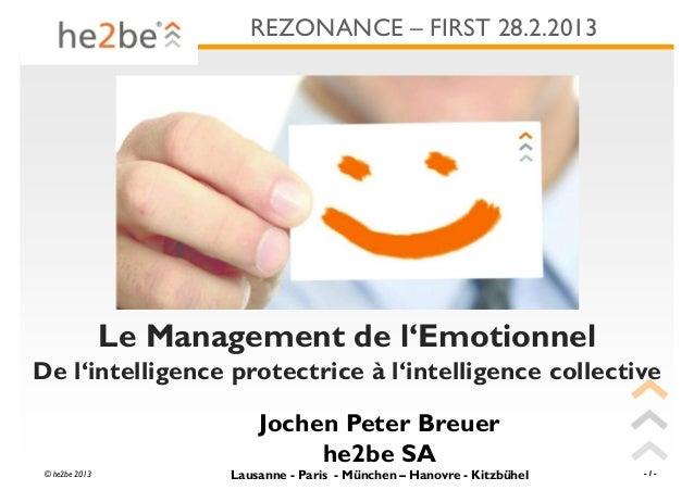 REZONANCE – FIRST 28.2.2013                Le Management de l'EmotionnelDe l'intelligence protectrice à l'intelligence col...