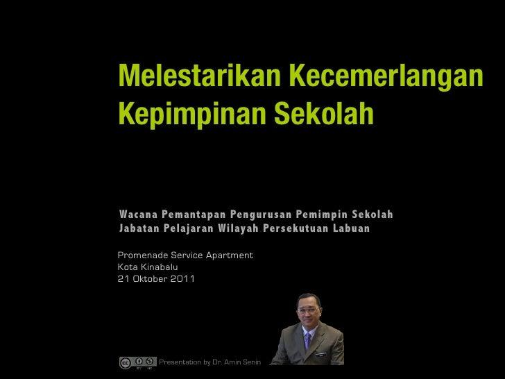 Melestarikan KecemerlanganKepimpinan SekolahWacana Pemantapan Pengurusan Pemimpin SekolahJabatan Pelajaran Wilayah Perseku...