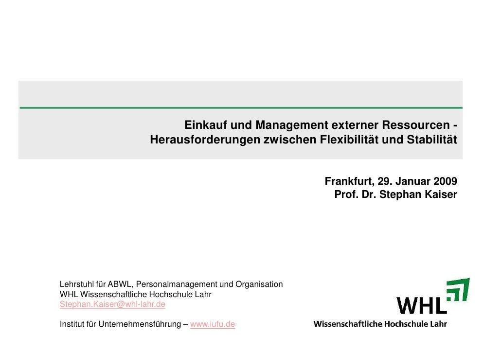 Einkauf und Management externer Ressourcen -                        Herausforderungen zwischen Flexibilität und Stabilität...
