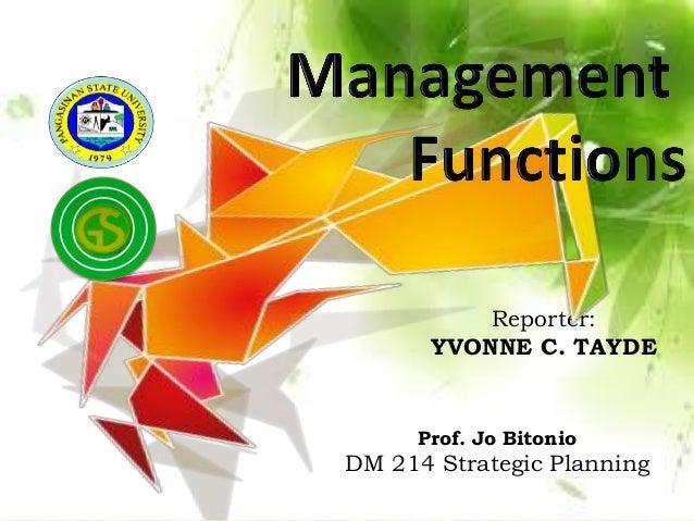 Prof. Jo Bitonio DM 214 Strategic Planning Reporter: YVONNE C. TAYDE