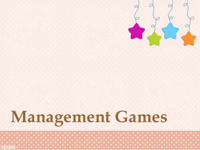 Management Games