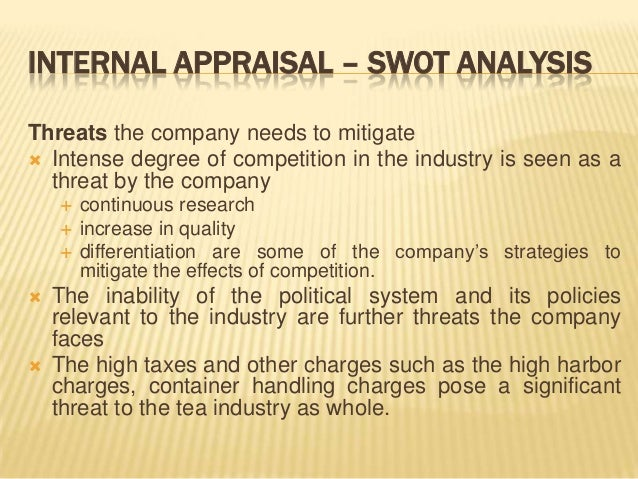 swot analysis tea plantation Level's perspective the swot analysis is better illustrative of the situation while  for the macro  soothing tea, ½ to ¾ teaspoon of powdered cinnamon per cup of  boiling water will  year 2003 is about 1000 kg/ha in the age of 7 year plantation.