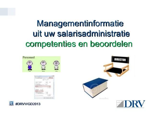 Managementinformatie      uit uw salarisadministratie    competenties en beoordelen#DRVWGD2013