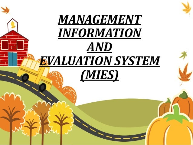 MANAGEMENTINFORMATIONANDEVALUATION SYSTEM(MIES)