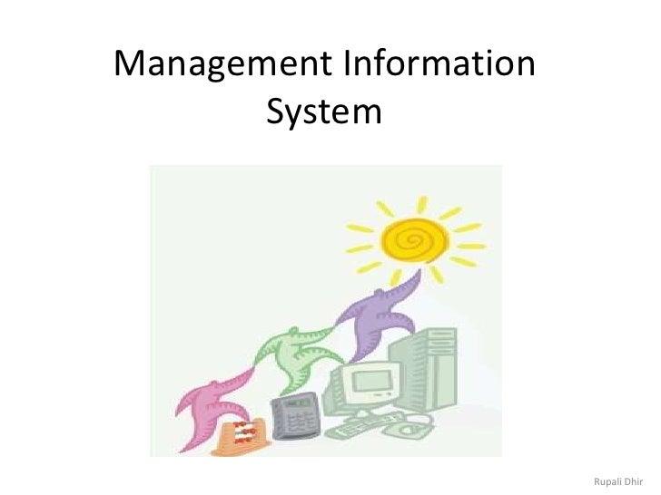 Management Information System<br />Rupali Dhir<br />