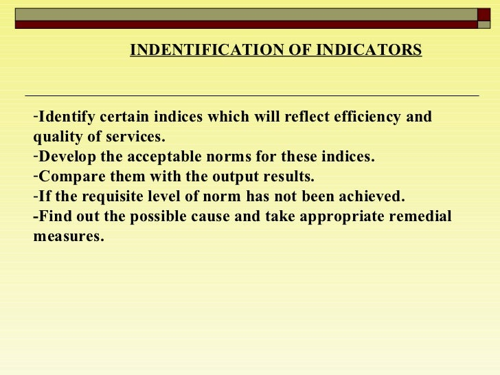 INDENTIFICATION OF INDICATORS   <ul><li>Identify certain indices which will reflect efficiency and quality of services.  <...