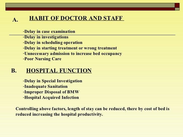 A. HABIT OF DOCTOR AND STAFF  <ul><li>Delay in case examination  </li></ul><ul><li>Delay in investigations  </li></ul><ul>...