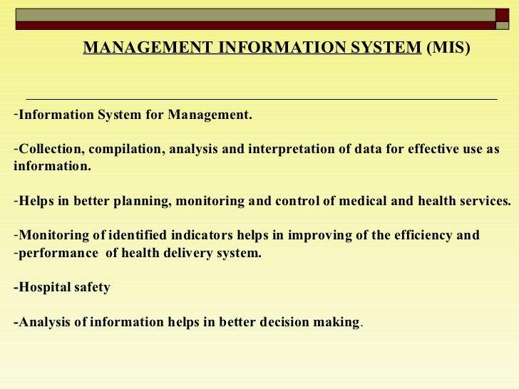 MANAGEMENT INFORMATION SYSTEM   (MIS) <ul><li>Information System for Management.  </li></ul><ul><li>Collection, compilatio...