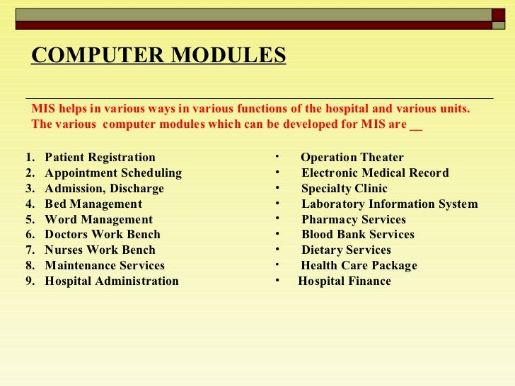 COMPUTER MODULES MIS helps in various ways in various functions of the hospital and various units. The various  computer m...