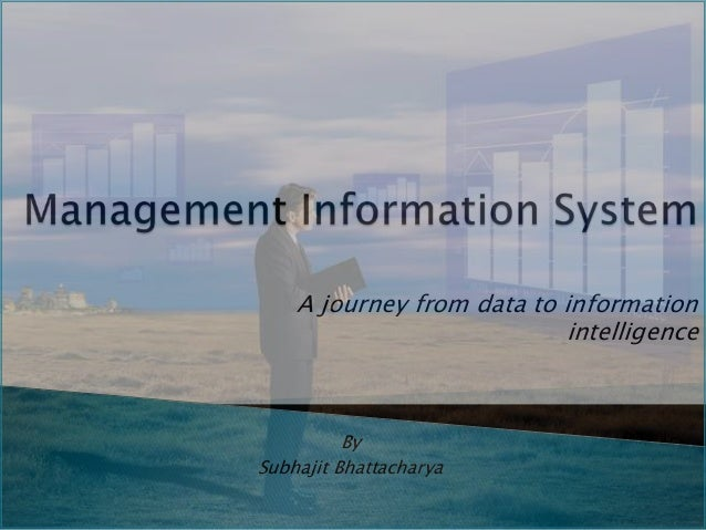 A journey from data to information                           intelligence          BySubhajit Bhattacharya