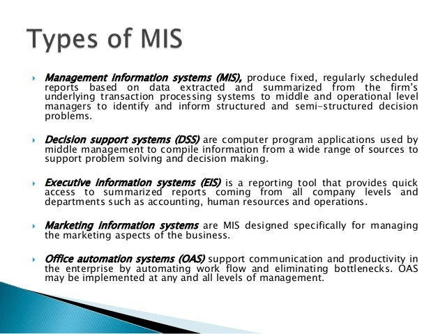 meaning of management information system Role of management information system the role of the mis in an organization can be compared to the role of heart in the body the information is the blood and mis is the heart.