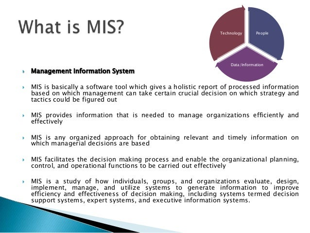 mis system form functional perspective A management information system (mis) is an information system used for decision-making, and for the coordination, control, analysis, and visualization of information in an organization.