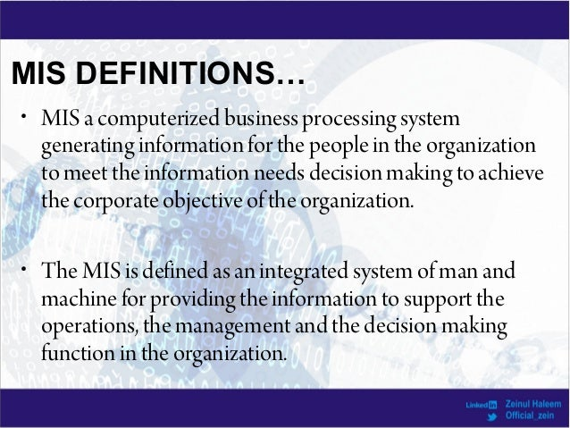 a management information system mis converting data from internal and external sources into informat Identify the principal internal and external sources of management accounting   but skilled highly-paid staff is required to run these information systems  data  analysed from customer sales invoices provides a profile of what.