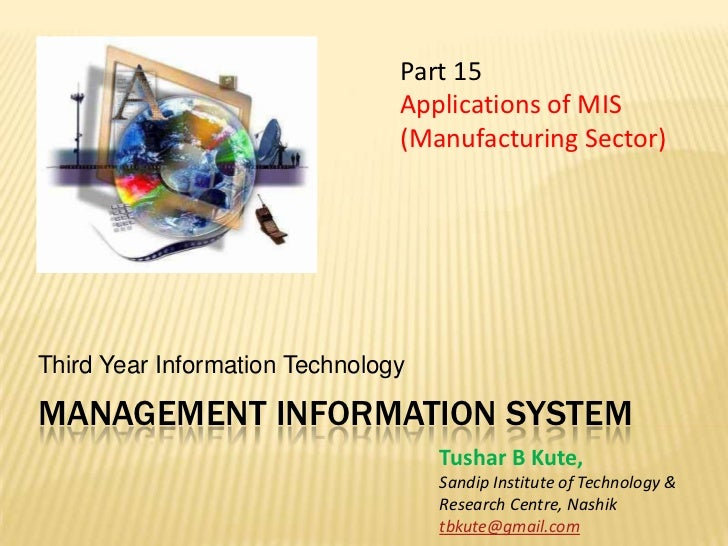 Management information system<br />Third Year Information Technology<br />Part 15<br />Applications of MIS<br />(Manufactu...