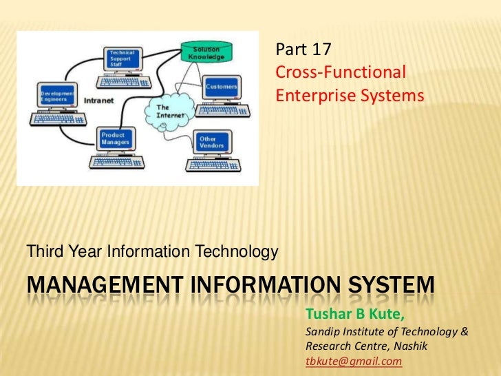 Management information system<br />Third Year Information Technology<br />Part 17<br />Cross-Functional Enterprise Systems...