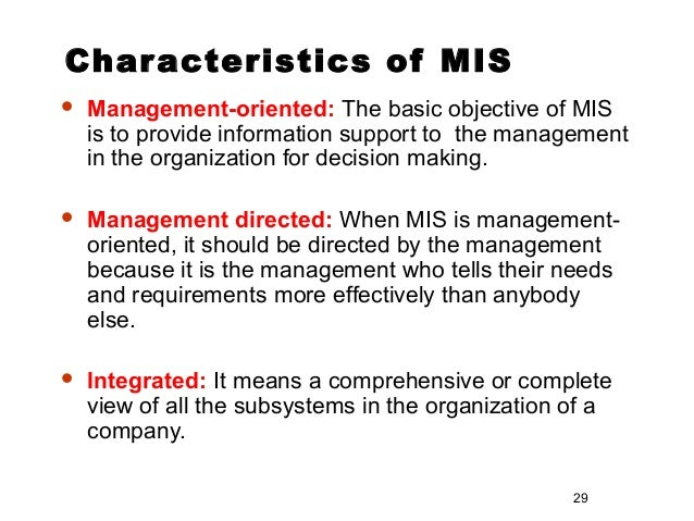 the characteristics of management information system in an organization Mis is set up by an organization with the prime objective to obtain management information to different mis functions why management information systems.
