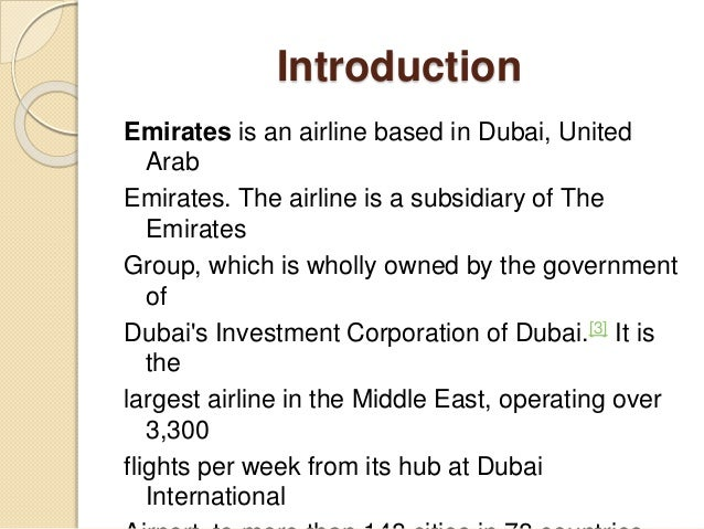 introduction of emirates airlines Introduction emirates airlines id working with enthusiasm in order to properly implement differentiation generic based strategy by providing high quality and fully equipped services in order to gain benefit and potential.